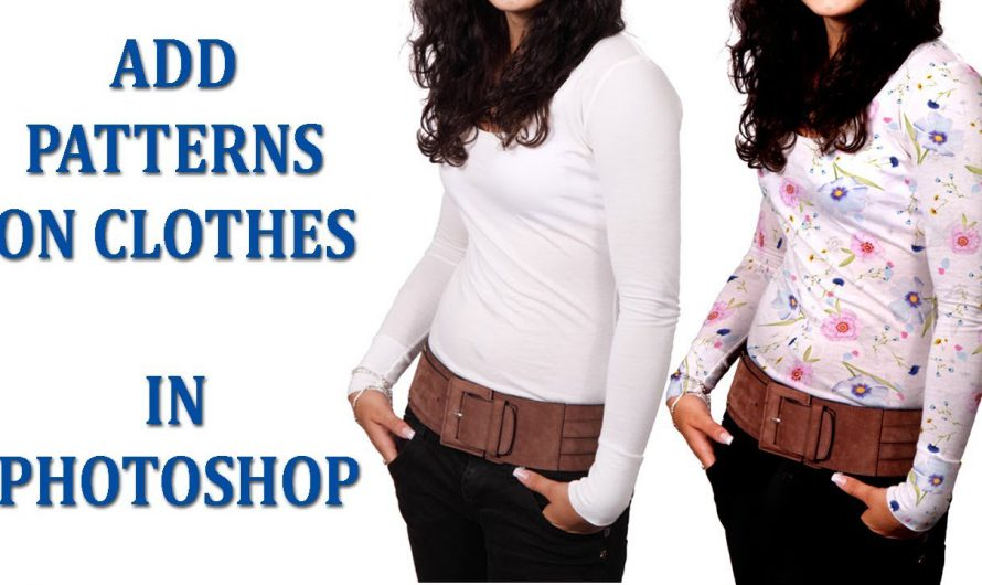 How To Add Patterns On Clothes In Photoshop